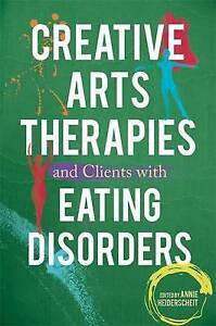 Creative Arts Therapies and Clients with Eating Disorders, , New Book