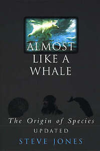 Almost Like a Whale: The Origin of Species Updated, Jones, Steve