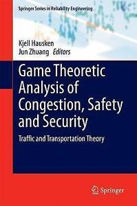Game Theoretic Analysis of Congestion, Safety and Security, Kjell Hausken