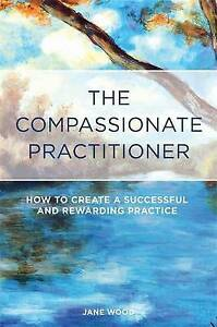 Wood, Jane-The Compassionate Practitioner  BOOK NEW
