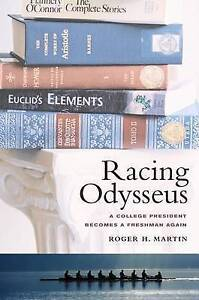 Racing Odysseus – A College President Becomes a Freshman Again, Roger Mart