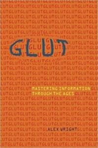 Glut Mastering Information Through the Ages  Annotated Edition