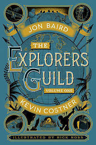 The Explorers' Guild: Volume One: A Passage to Shambhala by Kevin Costner...