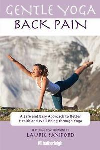 Gentle Yoga for Back Pain: A Safe and Easy Approach to Better Health a-ExLibrary
