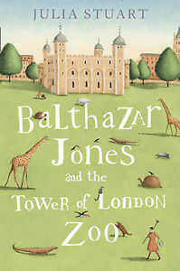 Julia-Stuart-Balthazar-Jones-and-the-Tower-of-London-Zoo-Book
