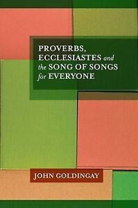 Goldingay-Proverb  Ecclesiastes & Song Of Songs For Everyone  BOOK NEW