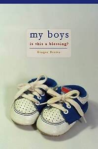 My Boys: Is This a Blessing? by Brown, Ginger -Paperback