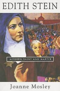 Edith Stein: Modern Saint and Martyr by Joanne Mosley (Paperback / softback,...
