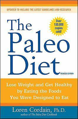 The Paleo Diet : Lose Weight and Get Healthy by Eating the Foods You Were...