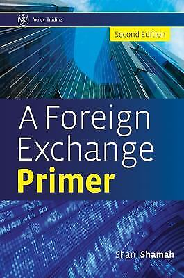 A Foreign Exchange Primer by Shani Beverley Shamah Foreign Exchange Primer