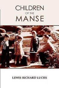 NEW Children of the Manse by Lewis Luchs
