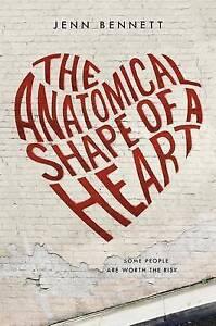 The Anatomical Shape of a Heart By Bennett, Jenn -Hcover