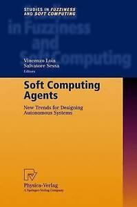 NEW Soft Computing Agents