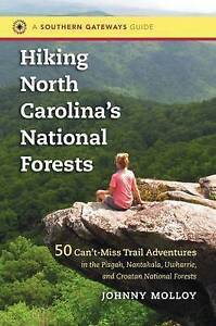 Hiking North Carolina's National Forests 50 Can't-Miss Trail Adv by Molloy Johnn