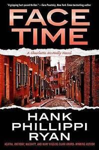 Face Time: A Charlotte McNally Novel Ryan, Hank Phillippi 9780765384775 -Hcover