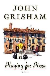 NEW-Playing-For-Pizza-A-Novel-by-Grisham-John