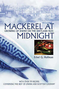 Mackerel at Midnight: Growing Up Jewish on the Shetland Isles, Good Condition Bo