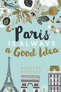 NEW Paris is Always a Good Idea by Nicolas Barreau Paperback Book Free Shipping