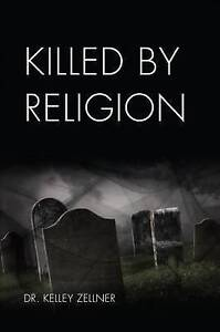 Killed by Religion by Zellner, Kelley -Paperback