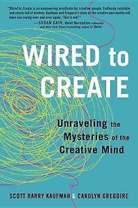 Wired to Create: Unraveling the Mysteries of the Creative Mind by 9780399174100