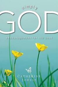 Simply God, Encouragement for the Soul by Jodeit, Catherine -Paperback