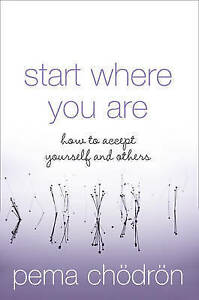 Start Where You Are, Pema Chodron