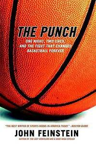 The Punch: The Fight that Changed Basketball Forever By John Feinstein Paperback