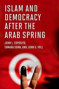 Islam-and-Democracy-after-the-Arab-Spring-by-Tamara-Sonn-John-O-Voll-and