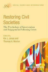 Restoring Civil Societies: The Psychology of Intervention and Engagement Followi