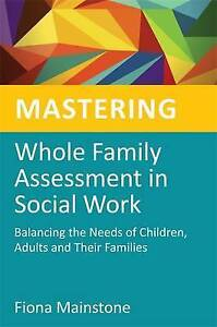 Mastering Whole Family Assessment in Social Work, Fiona Mainstone