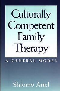 Culturally Competent Family Therapy: A General Model (Contributions in-ExLibrary