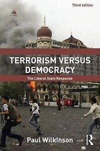 tackling terrorism in liberal democracies This chapter explores the debate on whether or not liberal democracy can eliminate terrorism there are two factors to be considered when a terrorist group is formed—the motivation and the.