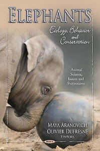 Elephants: Ecology, Behavior and Conservation (Animal Science, Issues and Profes