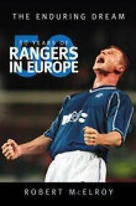 50 Years of Rangers in Europe, by Robert McElroy, New Paperback Book