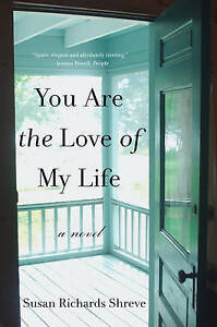 You are the Love of My Life: A Novel, Shreve, Susan Richards, New Book