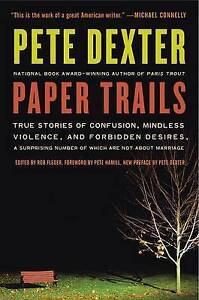 Paper Trails: True Stories of Confusion, Mindless Violence, and Forbidden...