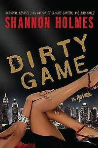 Dirty Game by Shannon Holmes (Paperback / softback, 2007)