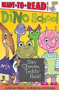 Say Cheese, Teddy Rex! By Williams, Bonnie 9781481466103 -Hcover