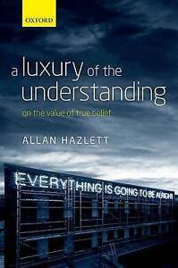 A Luxury of the Understanding: On the Value of True Belief, Hazlett, Allan, Good