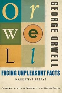 Facing-Unpleasant-Facts-Narrative-Essays-by-George-Orwell-2009-Paperback