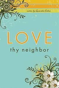 NEW Love Thy Neighbor