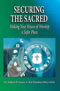 Securing the Sacred: Making Your House of Worship a Safer Place -Hcover