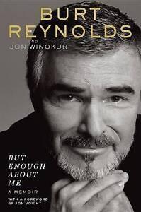 NEW But Enough About Me: A Memoir by Burt Reynolds