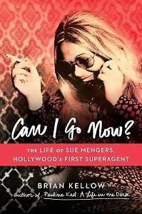 Can-I-Go-Now-The-Life-of-Sue-Mengers-by-Brian-Kellow-2015-Hardcover