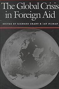 The Global Crisis in Foreign Aid by Grant, Richard -Paperback