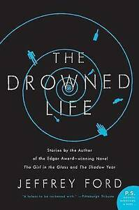 The Drowned Life Ford, Jeffrey -Paperback