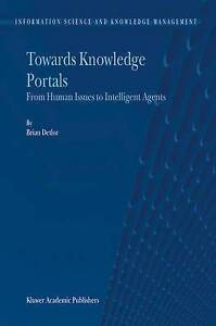 Towards Knowledge Portals: From Human Issues to Intelligent Agents (Information