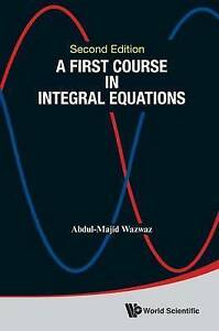 A First Course in Integral Equations: 2nd Edition by Abdul-Majid Wazwaz