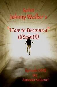 "Saint Johnny Walker's ""How to... Become a Saint"", Salacuri, Antonio, Very Good,"