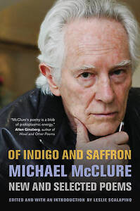 Of Indigo and Saffron – New and Selected Poems, Michael Mcclure